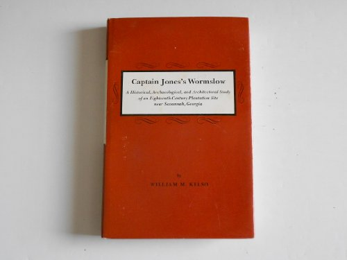 Captain Jones's Wormslow: A Historical, Archaeological, and Architectural Study of an ...