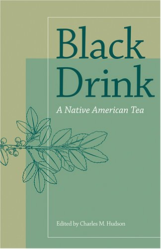 Black Drink: A Native American Tea: Hudson, Charles M., Editor