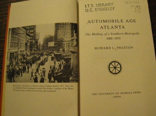 9780820304632: Automobile Age Atlanta: The Making of a Southern Metropolis, 1900-1935