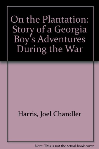 9780820304946: On the plantation: A story of a Georgia boy's adventures during the war