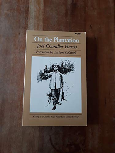 9780820304953: On the Plantation: A Story of a Georgia Boy's Adventures during the War (Brown Thrasher Books Ser.)