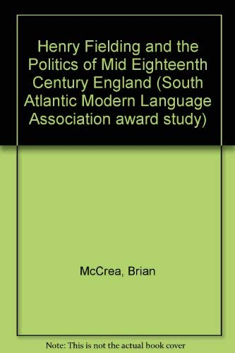 Henry Fielding and the Politics of Mid-Eighteenth-Century England: McCrea, Brian