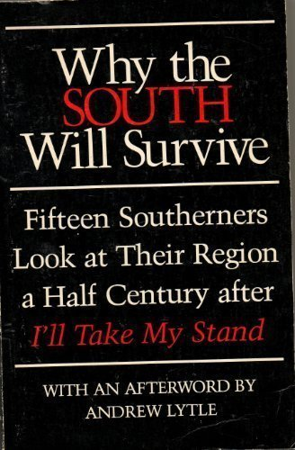9780820305660: Why the South Will Survive: Fifteen Southerners Look at Their Region a Half Century after I'll Take My Stand
