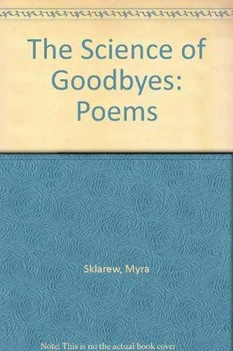 9780820306049: The Science of Goodbyes: Poems