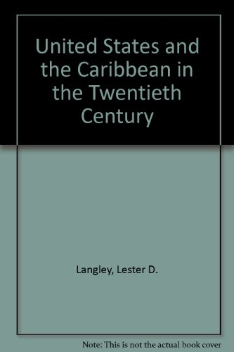 9780820306117: United States and the Caribbean in the Twentieth Century