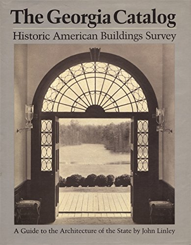 The Georgia Catalog: Historic American Buildings Survey. a Guide to the Architecture of the State (...