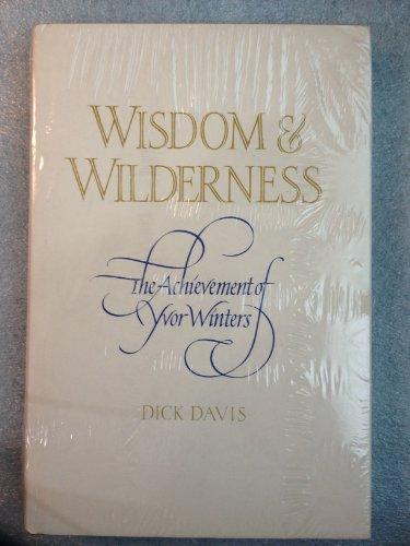 9780820306315: Wisdom and Wilderness: Achievement of Yvor Winters