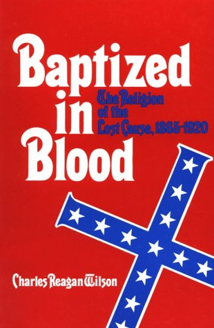 9780820306810: Baptized in Blood: The Religion of the Lost Cause, 1865-1920