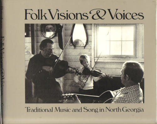 Folk Visions and Voices : Traditional Music and Song in North Georgia