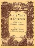 9780820307053: Forty Years of Diversity: Essays on Colonial Georgia (Wormsloe Foundation Publication Ser.)