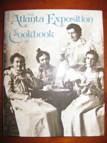 9780820307084: The Atlanta Exposition Cookbook