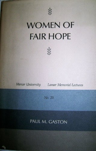 WOMEN OF FAIR HOPE (MERCER UNIVERSITY LAMAR MEMORIAL LECTURES)