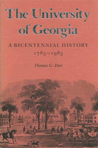 9780820307251: The University of Georgia: A Bicentennial History, 1785-1985