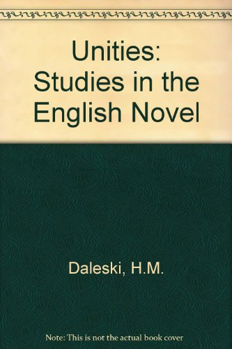 9780820307435: Unities: Studies in the English Novel