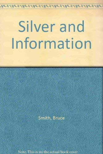 Silver and Information (0820307629) by Bruce Smith