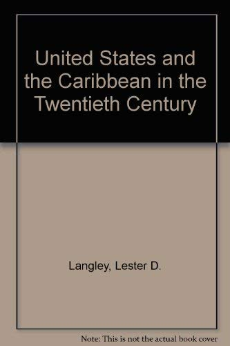 9780820307756: United States and the Caribbean in the Twentieth Century