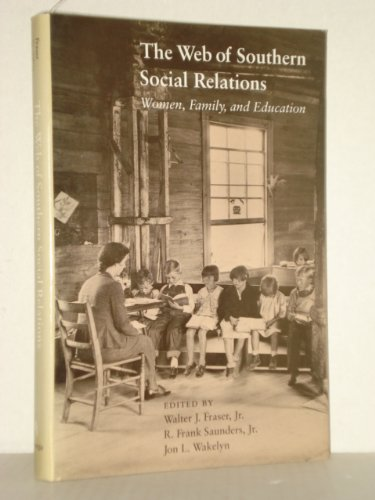 9780820307879: The Web of Southern Social Relations: Women, Family, and Education