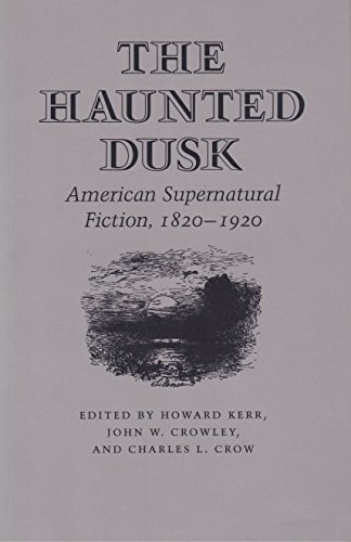 9780820307916: The Haunted Dusk: American Supernatural Fiction, 1820-1920