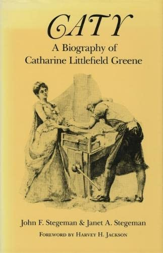 CATY: A BIOGRAPHY OF CATHARINE LITTLEFIELD GREENE (BROWN THRASHER BOOKS) (BROWN THRASHER BOOKS SER.)