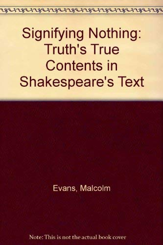 9780820308371: Signifying Nothing: Truth's True Contents in Shakespeare's Text