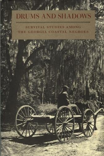 Drums and Shadows: Survival Studies Among the Georgia Coastal Negroes: Georgia Writers' Project