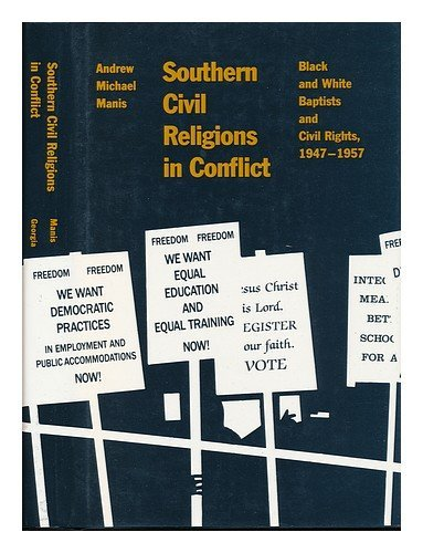 9780820309316: Southern Civil Religions in Conflict: Black and White Baptists and Civil Rights, 1947-1957