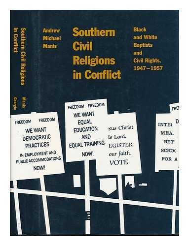 Southern Civil Religions in Conflict: Black and White Baptists and Civil Rights 1947-1957
