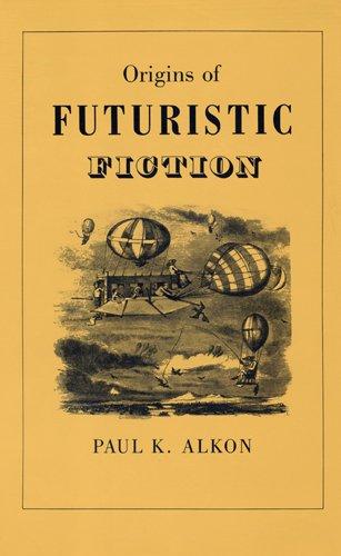 Origins of Futuristic Fiction.: Alkon, Paul K.
