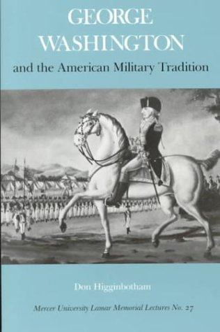 9780820309392: George Washington and the American Military Tradition (Lamar Memorial Lectures, No 27)