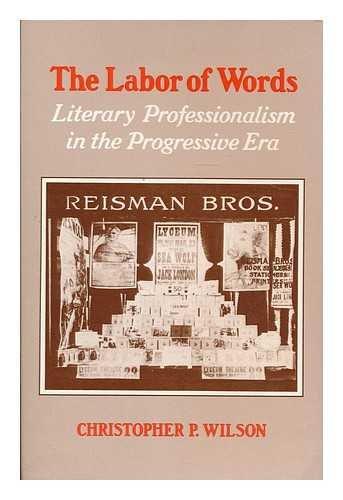 9780820309408: The Labor of Words: Literary Professionalism in the Progressive Era