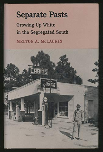 9780820309439: Separate Pasts: Growing Up White in the Segregated South