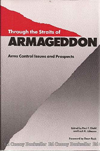 Through the Straits of Armageddon: Amrs Control Issues and Prospects: Diehl, Paul F.