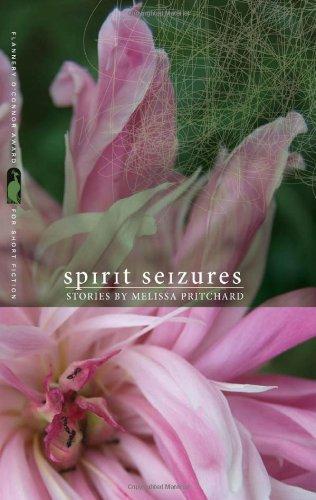SPIRIT SEIZURES: STORIES: PRITCHARD, Melissa