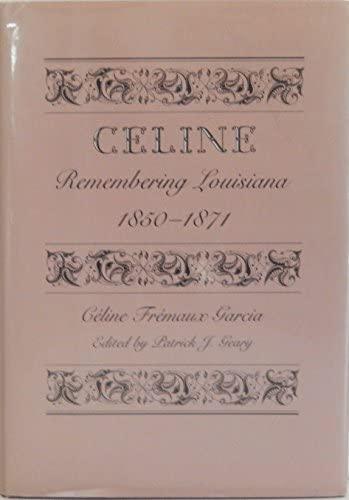 9780820309644: Celine: Remembering Louisiana, 1850-71