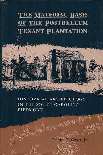 9780820309866: The Material Basis of the Postbellum Tenant Plantation: Historical Archaeology in the South Carolina Piedmont