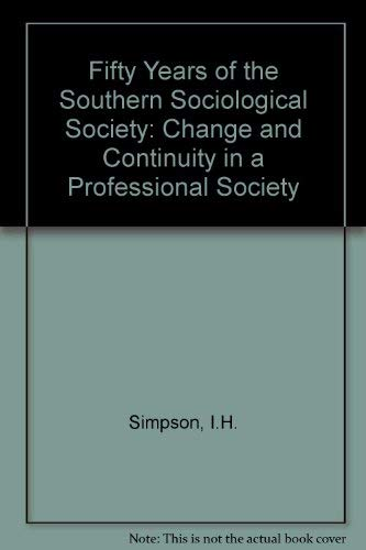 9780820310183: Fifty Years of the Southern Sociological Society: Change and Continuity in a Professional Society