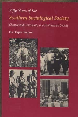 9780820310190: Fifty years of the Southern Sociological Society: Change and continuity in a professional society