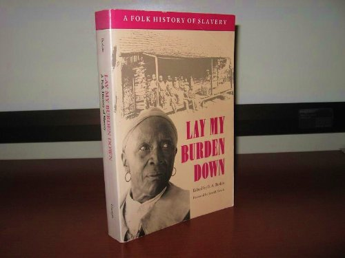9780820310305: Lay My Burden Down: A Folk History of Slavery