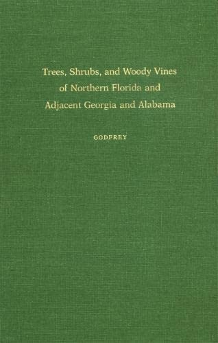 9780820310350: Trees, Shrubs, and Woody Vines of Northern Florida and Adjacent Georgia and Alabama