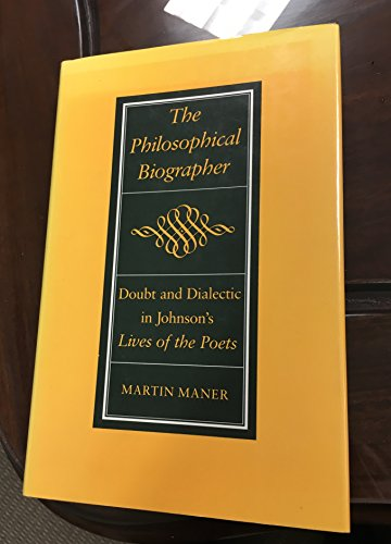 The Philosophical Biographer : Doubt and Dialectic: Martin Maner