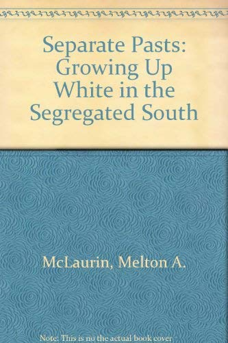separate pasts growing up white in the segregated south Find great deals for brown thrasher books: separate pasts : growing up white in the segregated south by melton a mclaurin (1998, paperback, reprint) shop with confidence on ebay.