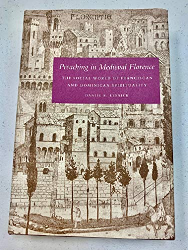 9780820310473: Preaching in Medieval Florence: The Social World of Franciscan and Dominican Spirituality