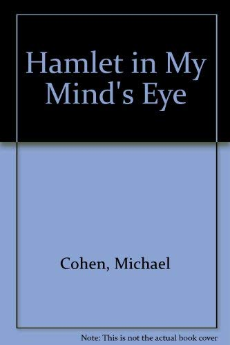 "Hamlet"" in My Mind's Eye (South Atlantic Modern Language Association award study): Cohen,..."