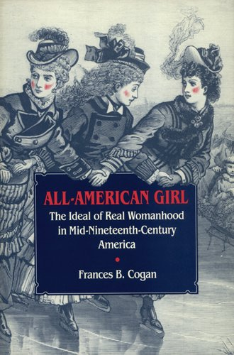 9780820310626: All-American Girl: The Ideal of Real Womanhood in Mid-Nineteenth-Century America