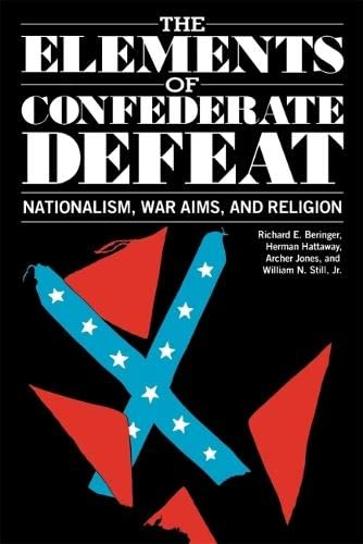 The Elements of Confederate Defeat: Nationalism, War Aims, and Religion: Herman Hattaway