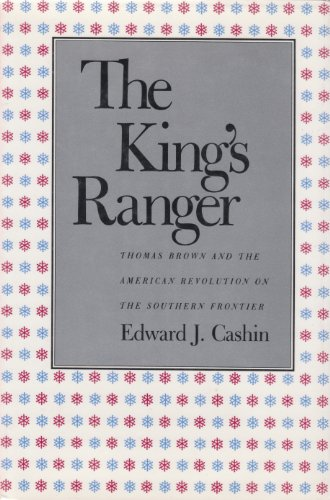 9780820310930: The King's Ranger: Thomas Brown and the American Revolution on the Southern Frontier