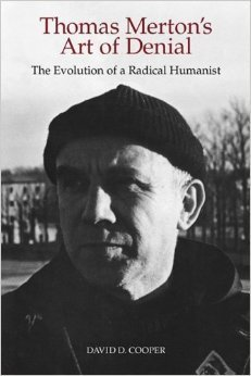9780820310947: Thomas Merton's Art of Denial: The Evolution of a Radical Humanist