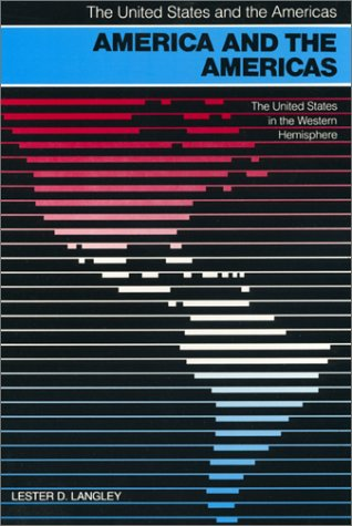 9780820311036: America and the Americas: The United States in the Western Hemisphere (UNITED STATES AND THE AMERICAS)
