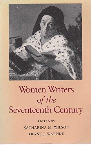 Women Writers of the Seventeenth Century: Wilson, Katharina M.;Wilson, Katharine M.