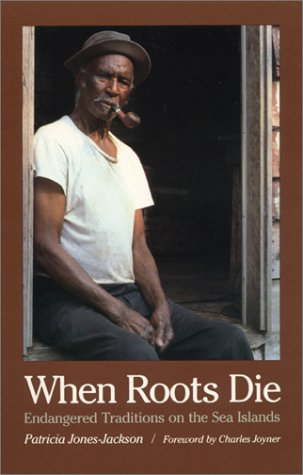 9780820311210: When Roots Die: Endangered Traditions on the Sea Islands